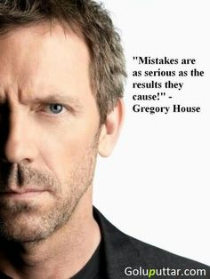 Top 50 Gregory House TV Show inspirational Quotes and Sayings all seasons Hugh Laurie Gregory House, Some Quotes, Best Quotes, Dr House Quotes, Mistake Quotes, Manipulative People, I Love House, Grey Anatomy Quotes, Hugh Laurie