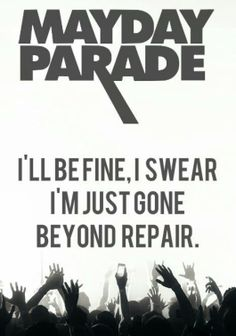 Mayday Parade - I've only heard a few of their songs, but so far they're pretty awesome Music Is My Escape, Music Love, Music Is Life, Good Music, House Music, Band Quotes, Lyric Quotes, Cool Lyrics, Music Lyrics
