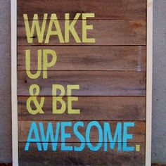 Be awesome! || #Happy_thoughts #thinking