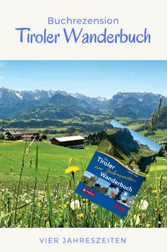 Vier Jahreszeiten in einem Buch! Vor mir liegt das Rezensionsexemplar des Tiroler Vier-Jahreszeiten-Wanderbuch von Hubert Gogl. Und ich muss schon sagen: das Buch macht mir Lust auf eines meiner nächsten Reiseziele.