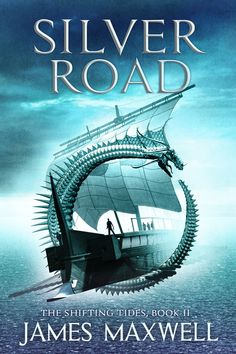 Silver Road (The Shifting Tides): James Maxwell: Series: The Shifting Tides (Book 2) Paperback Publisher: 47North (November 8, 2016)