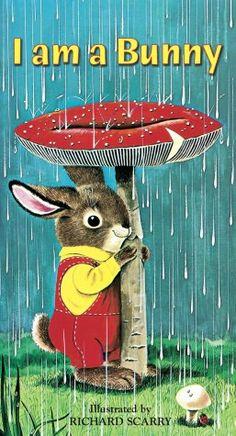 I Am a Bunny by Ole Risom (Author), Richard Scarry (Illustrator) Richard Scarry, The Animals, Leo Lionni, Jim Henson, The Words, Albin Michel Jeunesse, Bunny Book, Rabbit Book, Rabbit Art