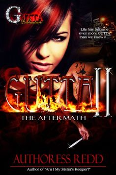 GUTTA II THE AFTERMATH (THE GUTTA SERIES Book 2) by AUTHORESS REDD http://www.amazon.com/dp/B00C7LOO7U/ref=cm_sw_r_pi_dp_-wexvb02P90WP