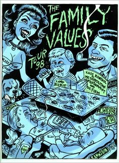 """Ward Sutton's poster for the 1998 Family Values Tour, which featured bands like Limp Bizkit and Incubus, is filled with elaborate sight gags. Tapping into the intentional irony of the tour's name, this poster family's values include a kid sniffing glue and a mom in a """"Kiss the Cook"""" bustier serving up creepy crawlies."""