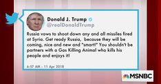 President Trump tweeted Wednesday morning that 'Russia vows to shoot down any and all missiles fired at Syria. Get ready Russia, because they will be coming, nice and new and 'smart!' The panel discusses the significance of Trump's latest remarks.