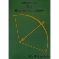 Shooting the English Longbow - bedtime reading from Mr Bickerstaffe