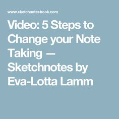 Video: 5 Steps to Change your Note Taking — Sketchnotes by Eva-Lotta Lamm