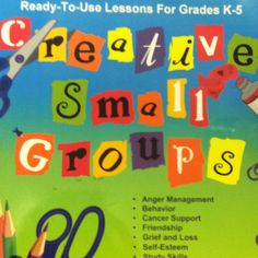 Creative lesson activity book for grades K-5. Small group counseling.