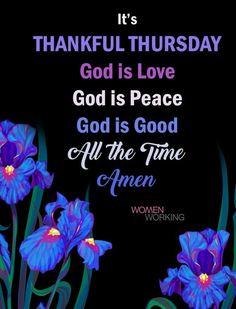 Thankful Thursday, God Is Good, Gods Love, Christianity, Peace, Love Of God, Sobriety, World