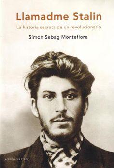 Llamadme Stalin: la historia secreta de un revolucionario / Sebag Montefiore, Simón