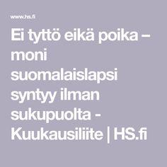 Ei tyttö eikä poika – moni suomalaislapsi syntyy ilman sukupuolta - Kuukausiliite   HS.fi Mini