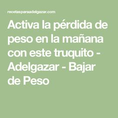 Activa la pérdida de peso en la mañana con este truquito - Adelgazar - Bajar de Peso Pilates Video, Diet Motivation, Perfect Body, Kids Meals, Diabetes, Health Tips, Remedies, Health Fitness, Food And Drink