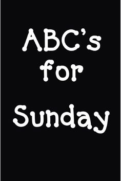ABC's for Sunday