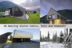 10 Amazing Alpine Cabins, Huts and Hideouts