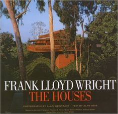 Frank Lloyd Wright The Houses: Alan Hess, Alan Weintraub, Kenneth Frampton, Thomas S. Hines, Bruce Brooks Pfeiffer: 9780847827367: Amazon.com: Books