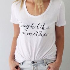 Image of Tough like a mother Tee