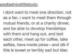 I don't want to just be another fan they meet. I want to be a new friend they meet.