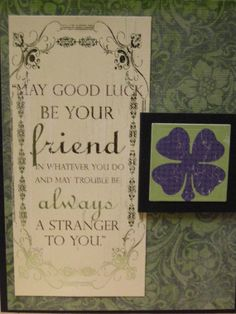 St. Patricks Day Card - May Good Luck Be Your Friend In Whatever You Do - Four leaf clover, shamrock, green, Irish, Irish Blessing