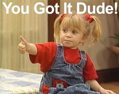 I miss the days of coming home from school and watching full house with my sisters @Brittney Miller Younkin