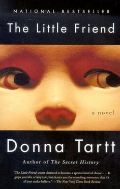 The Little Friend-Bestselling author Donna Tartt returns with a grandly ambitious and utterly riveting novel of childhood, innocence and evil.