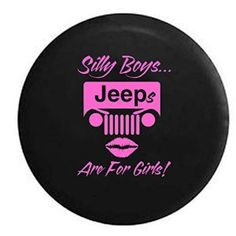 Silly Boys Jeeps are for Girls Jeep Spare Tire Cover
