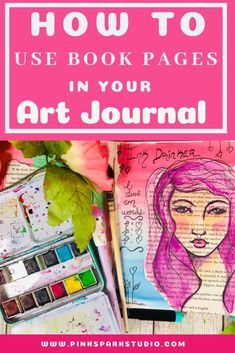 Learn how to use book pages in your art journals. Art Journal Prompts, Art Journal Techniques, Art Journal Pages, Journal Cards, Art Journals, Journal Ideas, Book Page Roses, Book Page Art, Old Book Crafts