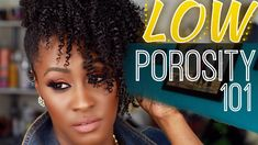 Natural Hair LOW Porosity 101 | Shlinda1  This video has given me life and direction for my low porosity natural hair. I still hate deep conditioning, but her advice and tips are SOLID for my hair!