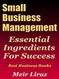 Free Kindle Book -   Small Business Management: Essential Ingredients for Success (Best Business Books) (Starting A Business Book 1) Check more at http://www.free-kindle-books-4u.com/business-moneyfree-small-business-management-essential-ingredients-for-success-best-business-books-starting-a-business-book-1/