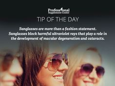 Health Tip of the Day - Wear shades to protect your eyes!