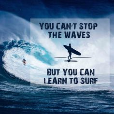 You can't stop the waves, but you can learn to surf! #surf #surfing #surfrules #ocean #waves #surflife #surfart