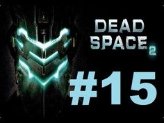 DEAD SPACE 2 / LET`S PLAY 2.0 EN ESPAÑOL / CAPITULO 15