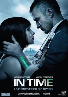 In Time (2011) a film by Andrew Niccol + MOVIES + Amanda Seyfried + Justin Timberlake + Olivia Wilde + Shyloh Oostwald + Johnny Galecki + Colin McGurk + cinema + Action + Sci-Fi + Thriller