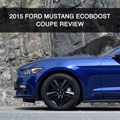 Advancing the driver/car connection in a big way | 2015 #Ford #Mustang EcoBoost Coupe Review | Author: Justin Pritchard