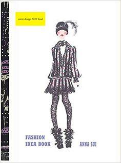 aa88d7604a Amazon.com  Anna Sui Fashion Idea Book (9781452101446)  Anna Sui  Books