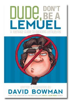 Dude, Don't Be A Lemuel by David Bowman. LDS Nonfiction. Book cover.
