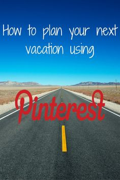 You use Pinterest for recipes, craft and interior design, but have you tried Pinterest to plan your next vacation?
