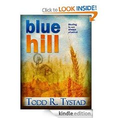 Blue Hill (Asa Roth Series) by Todd R. Tystad - 4.7 stars (6 reviews) - 107 pages - $2.99