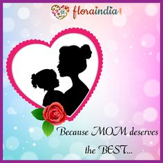 Mom has always put your needs before her own. This Mother's Day (May 14th) give her the greatest gift of all. Your LOVE. Choose from the special assortment of bouquets and cakes for Mother's Day at Flora India