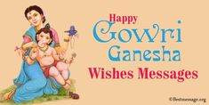 Happy Gowri Ganesha festival wishes to all friends and family. Best Ganesh Chaturthi Messages, WhatsApp, Facebook Status, Quotes, Gowri Habba Wishes