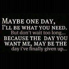 Breaking Up and Moving On Quotes : QUOTATION – Image : Quotes Of the day – Description Breaking Up and Moving On Quotes : Maybe one day ill be what you need. But don't wait too long because the Sharing is Power – Don't forget to share this quote ! Now Quotes, Cute Quotes, Great Quotes, Quotes To Live By, Funny Quotes, Inspirational Quotes, Depressing Quotes, Smart Quotes, Ignored Quotes