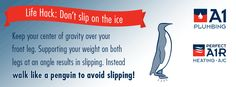 Don't slip on the ice! Walk like a penguin, keep your center of gravity over your front foot.