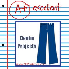 Over 50 Denim Projects and crafts of all kinds!