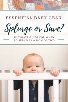 Creating a baby registry? Check out this ultimate guide for when to splurge or save on baby gear! via @growingupzee