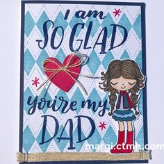 This little apple gal warms my heart. For every little girl, grown up or not, to give her dad. Two June specials in one! Fathers Day Cards, Heart Cards, Close To My Heart, Growing Up, Little Girls, Whimsical, Stamps, Card Making, Dads