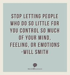 Stop Letting People Who Do So Little For You Control So Much of Your Mind%2C Feeling%2C or Em