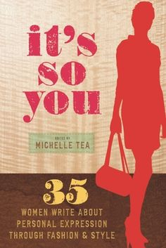 It's So You: 35 Women Write About Personal Expression Through Fashion and Style with contributions by Jewelle Gomez