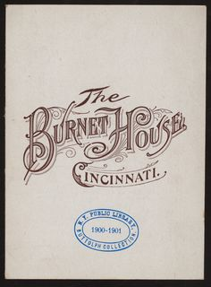 The BURNET HOUSE, Cincinnati, Ohio (cover of hotel menu). Listed in 1898 collection, stamped 1900.