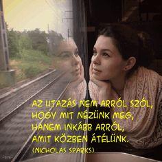 Szép, kedves idézetek, jókívánságok, szép képek: Az utazás nem arról szól...