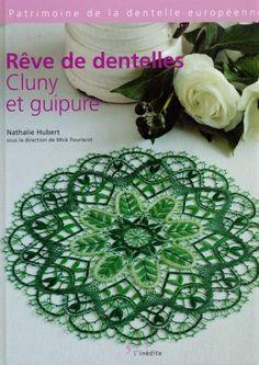 Reve de Dentelles : Cluny et Guipure