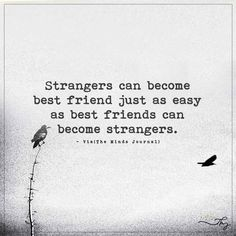 Strangers can become best friend